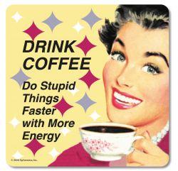 RETRO COASTER DRINK COFFEE