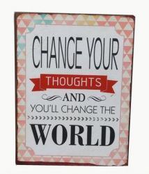 TEKSTBORD  CHANGE YOUR THOUGHTS AND ...
